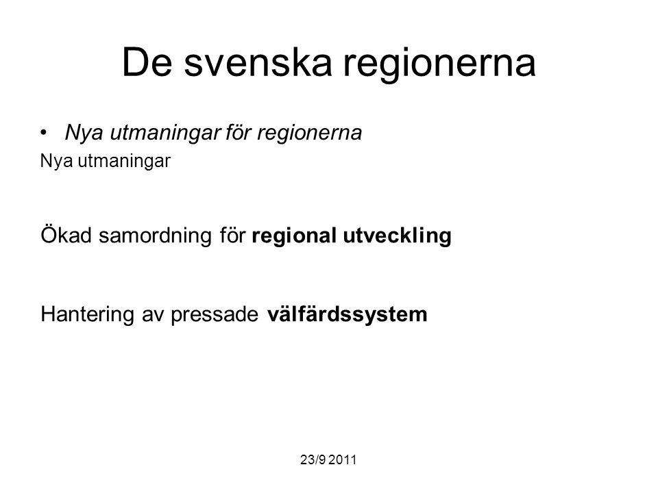 De svenska regionerna Nya utmaningar för regionerna