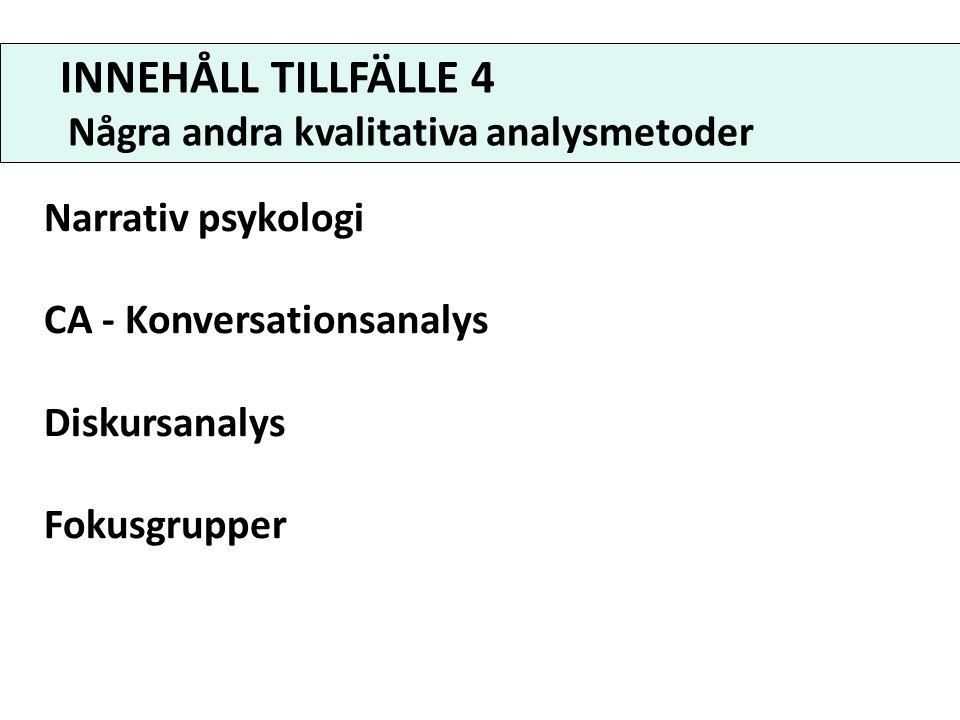 Fenomenologisk analys Några andra kvalitativa analysmetoder