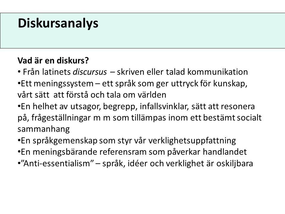 Diskursanalys Vad är en diskurs Från latinets discursus – skriven eller talad kommunikation.