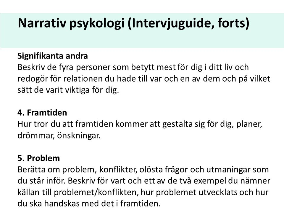Narrativ psykologi (Intervjuguide, forts)