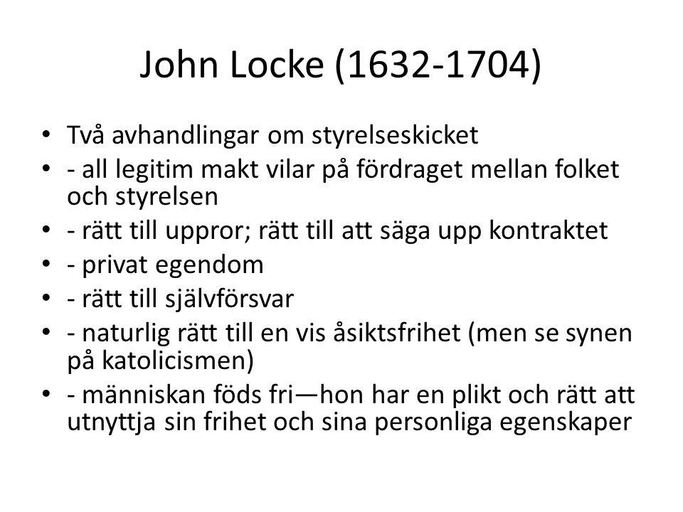 John Locke (1632-1704) Två avhandlingar om styrelseskicket