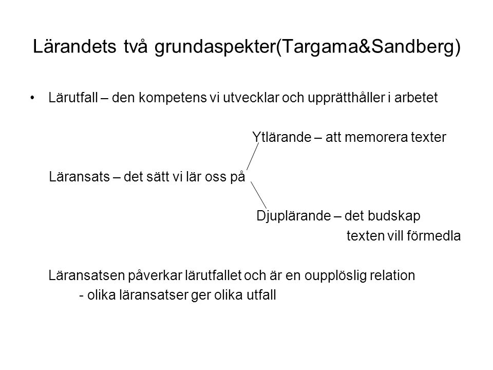 Lärandets två grundaspekter(Targama&Sandberg)