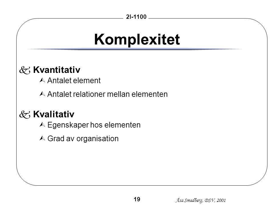 Komplexitet Kvantitativ Kvalitativ Antalet element