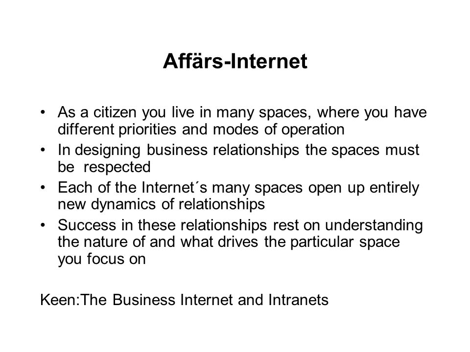 Affärs-Internet As a citizen you live in many spaces, where you have different priorities and modes of operation.