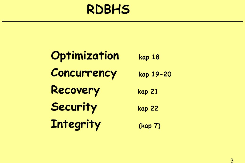 RDBHS Optimization kap 18 Concurrency kap 19-20 Recovery kap 21