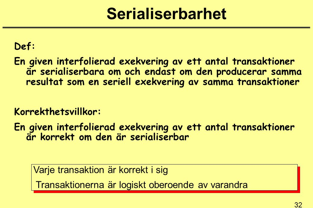 Serialiserbarhet Def: