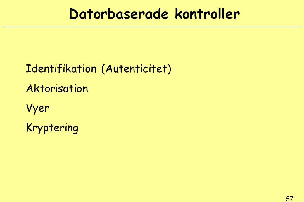 Datorbaserade kontroller