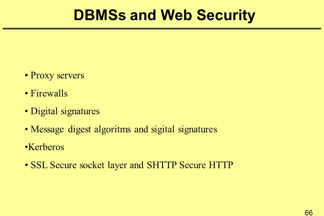 DBMSs and Web Security Proxy servers Firewalls Digital signatures