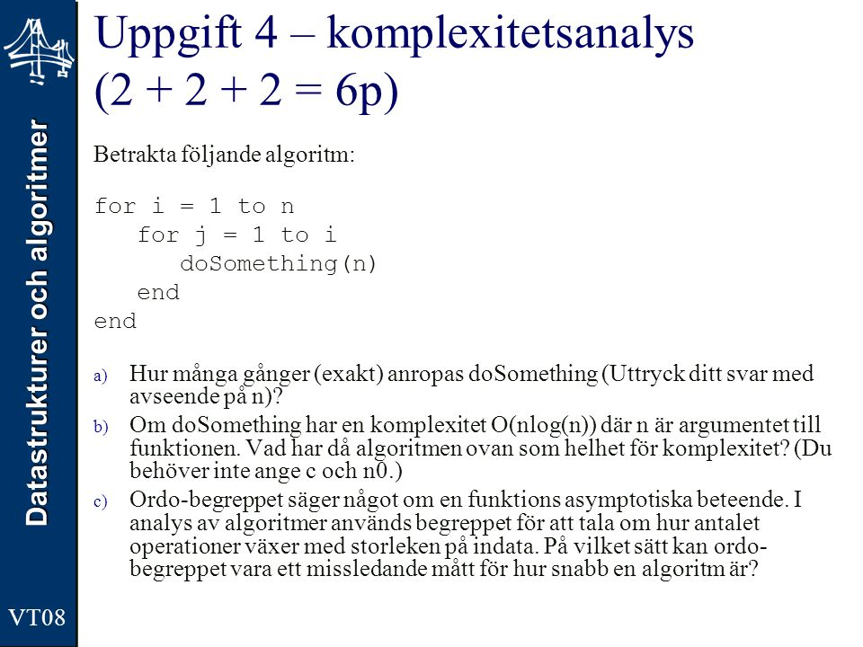 Uppgift 4 – komplexitetsanalys (2 + 2 + 2 = 6p)