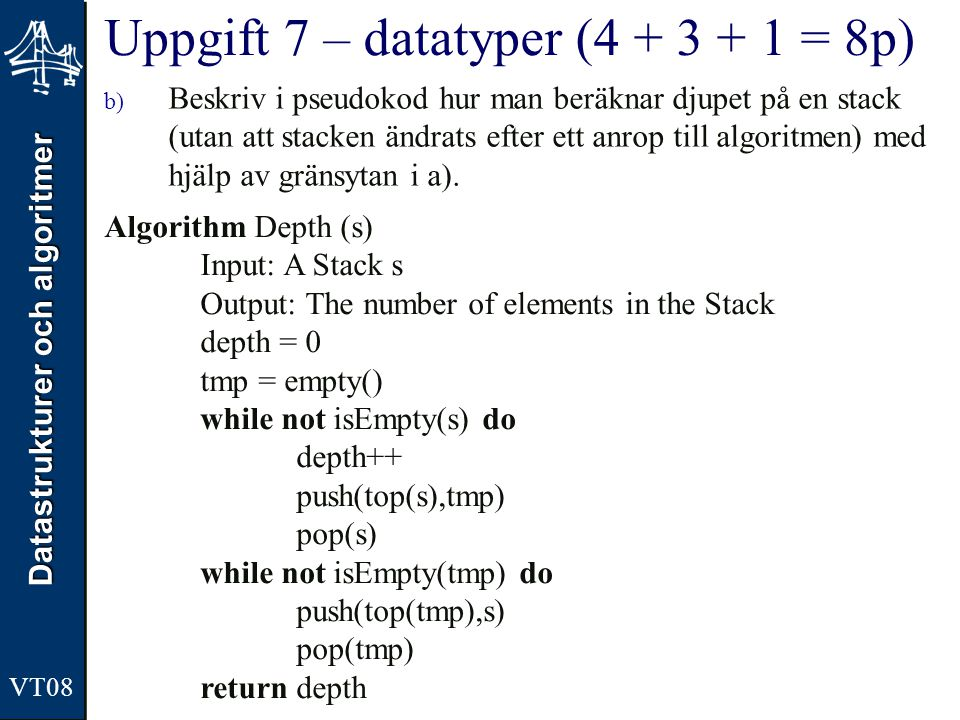 Uppgift 7 – datatyper (4 + 3 + 1 = 8p)