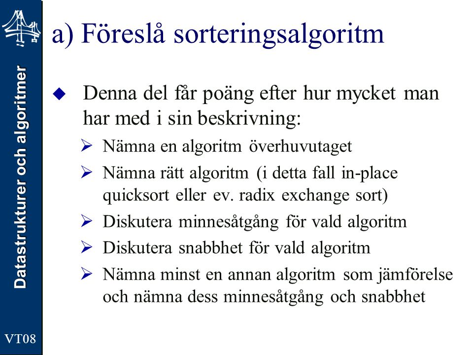 a) Föreslå sorteringsalgoritm