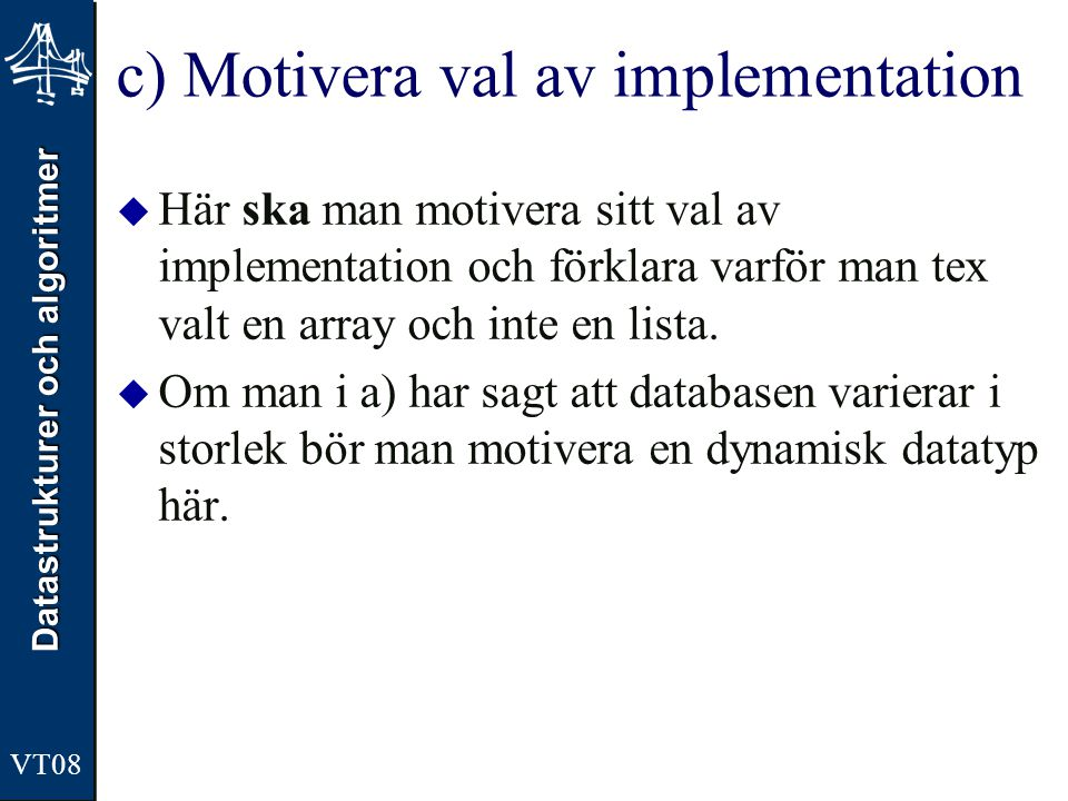 c) Motivera val av implementation