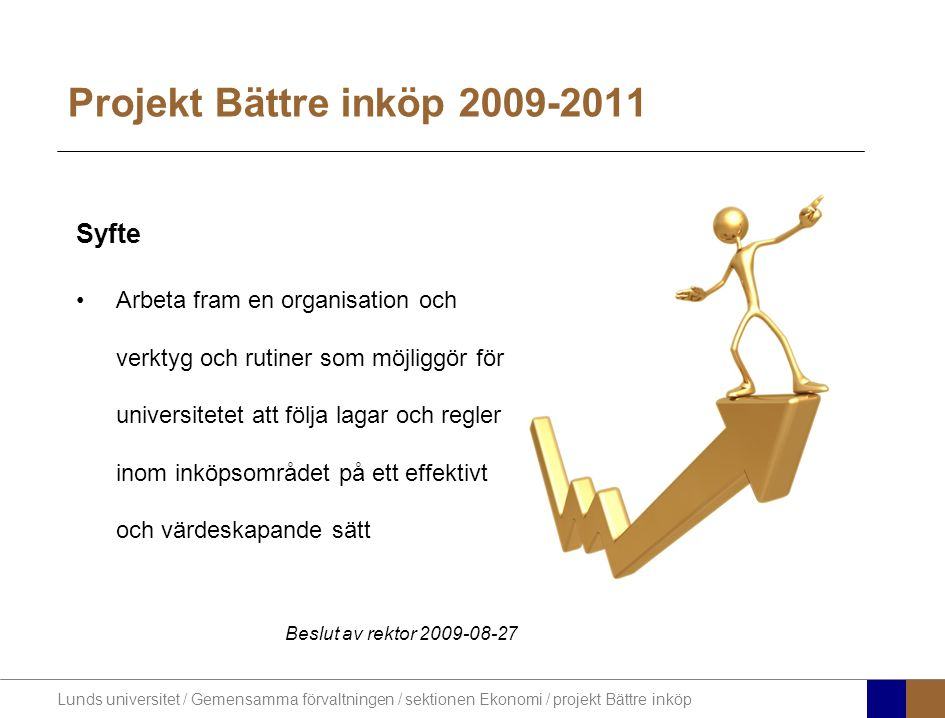 Projekt Bättre inköp 2009-2011 Syfte