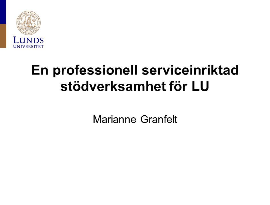 En professionell serviceinriktad stödverksamhet för LU