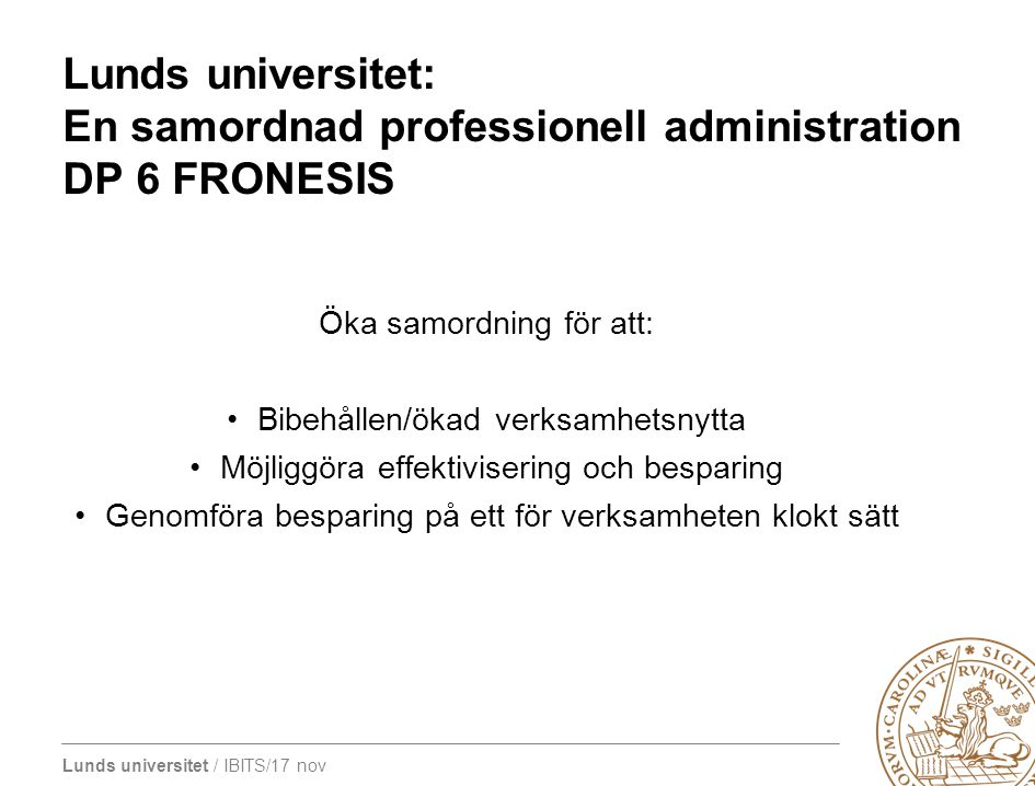 Lunds universitet: En samordnad professionell administration DP 6 FRONESIS