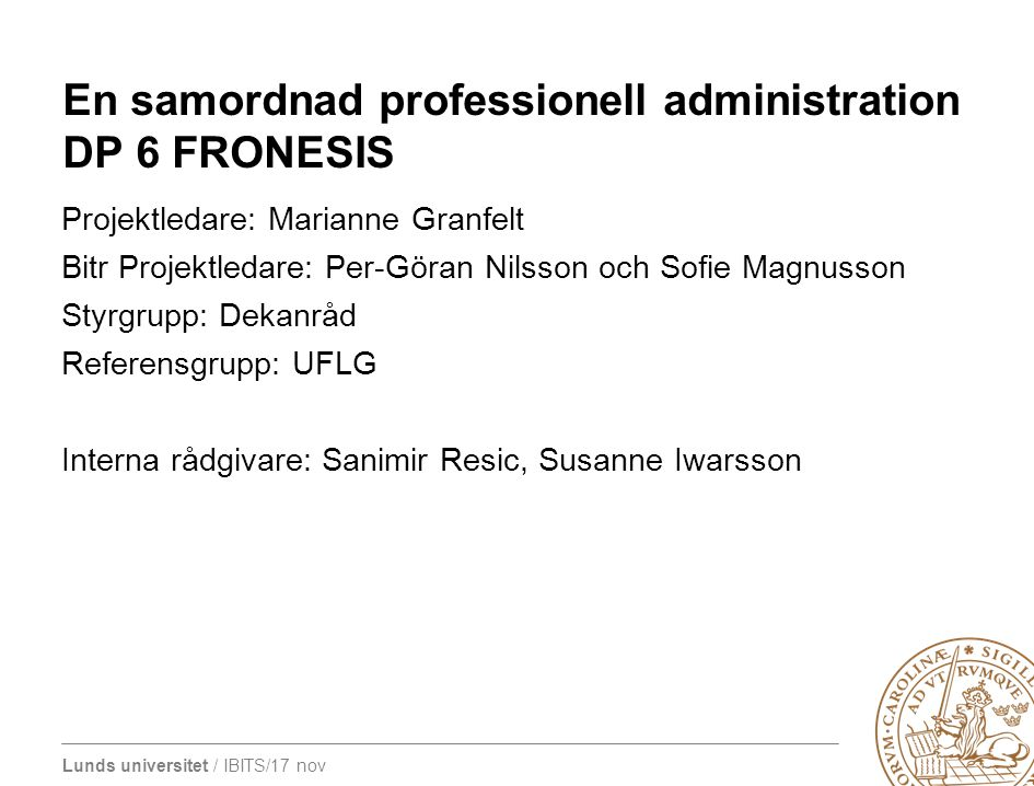 En samordnad professionell administration DP 6 FRONESIS