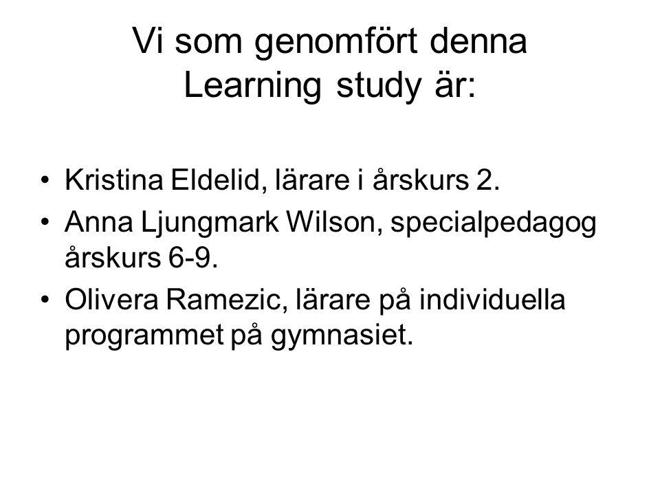 Vi som genomfört denna Learning study är: