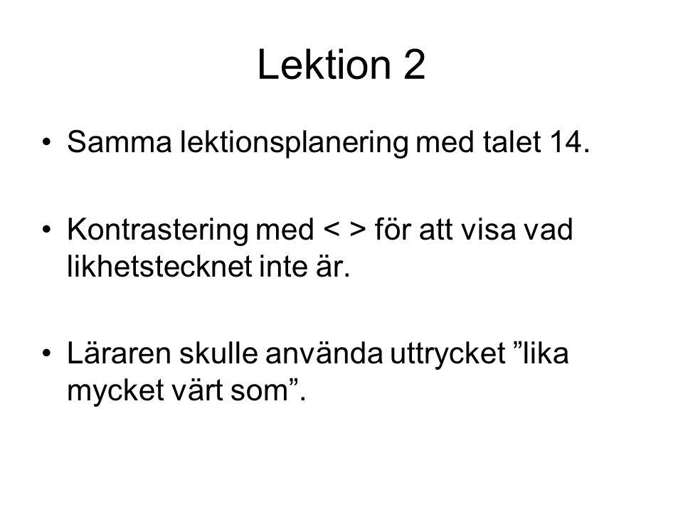 Lektion 2 Samma lektionsplanering med talet 14.