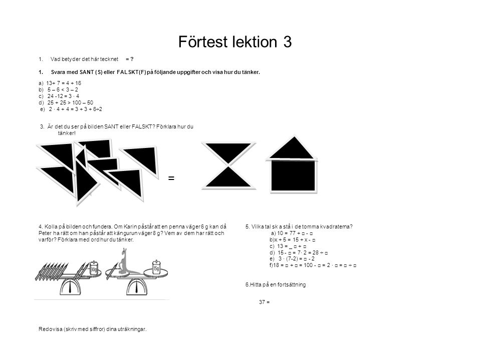 Förtest lektion 3 = Vad betyder det här tecknet =