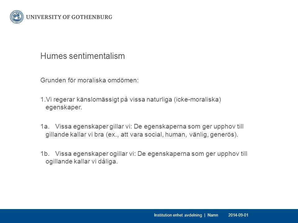 Humes sentimentalism Grunden för moraliska omdömen: