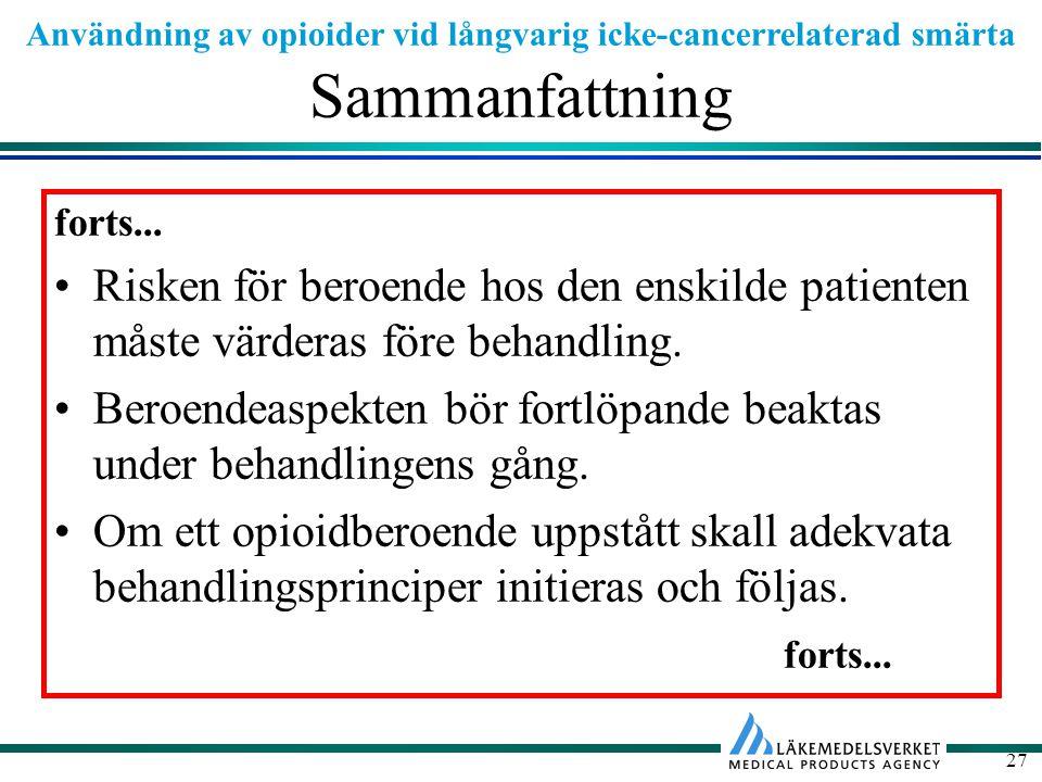 Sammanfattning forts... Risken för beroende hos den enskilde patienten måste värderas före behandling.