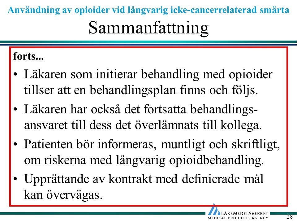 Sammanfattning forts... Läkaren som initierar behandling med opioider tillser att en behandlingsplan finns och följs.