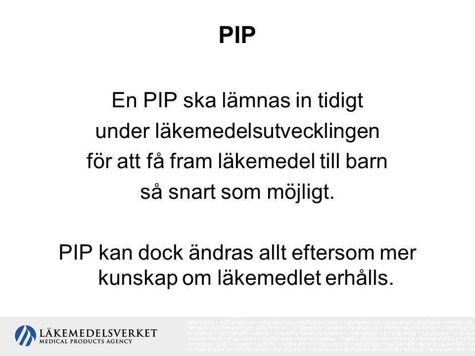 PIP En PIP ska lämnas in tidigt under läkemedelsutvecklingen