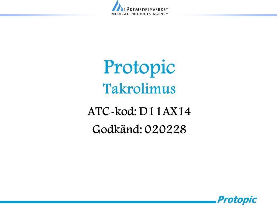 Protopic Takrolimus ATC-kod: D11AX14 Godkänd: 020228