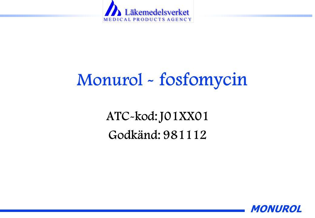 Monurol - fosfomycin ATC-kod: J01XX01 Godkänd: 981112