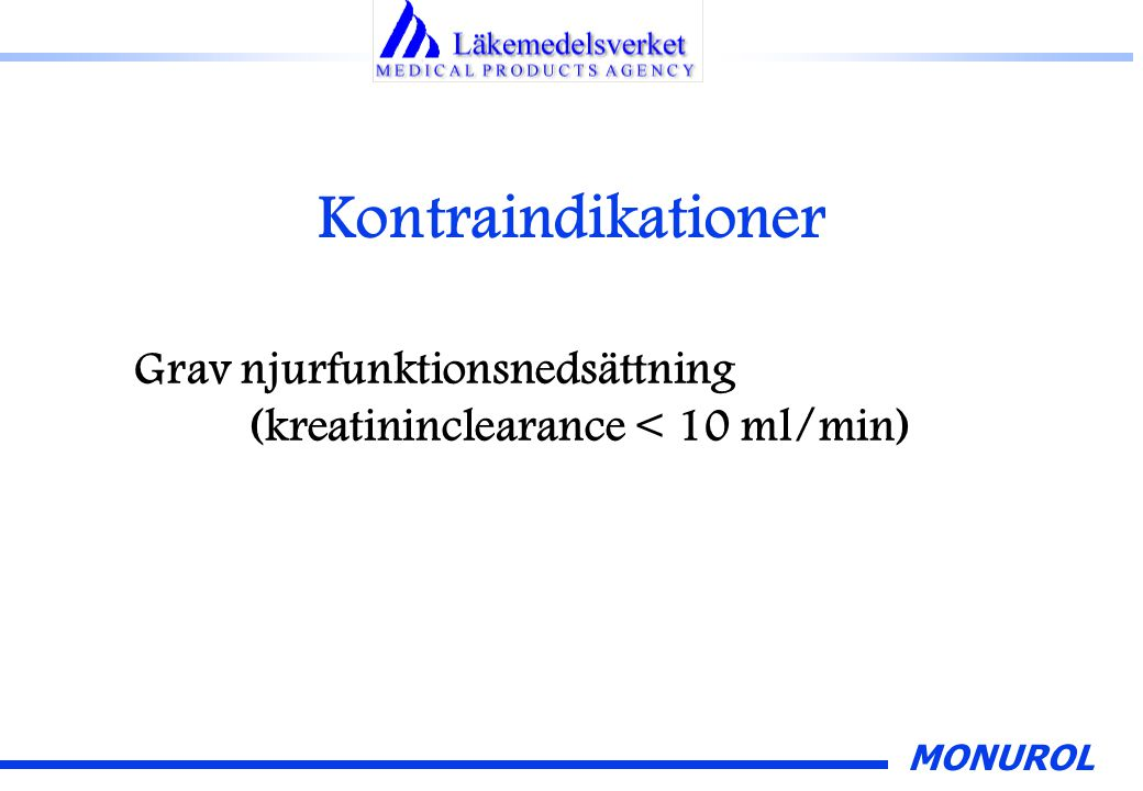 Kontraindikationer Grav njurfunktionsnedsättning (kreatininclearance < 10 ml/min)