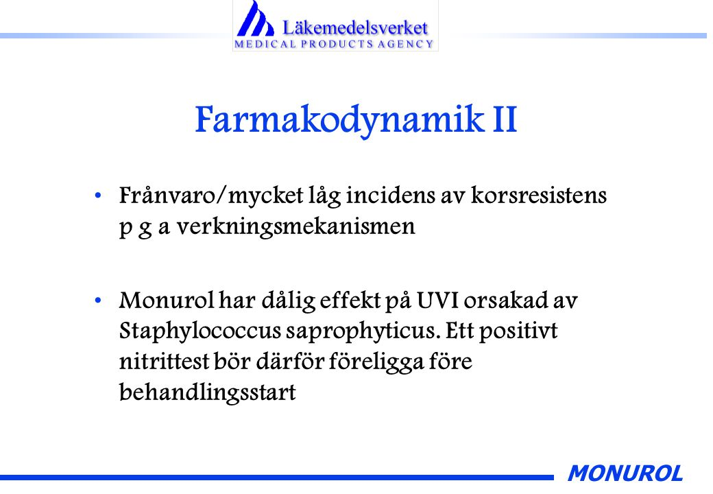 Farmakodynamik II Frånvaro/mycket låg incidens av korsresistens p g a verkningsmekanismen.