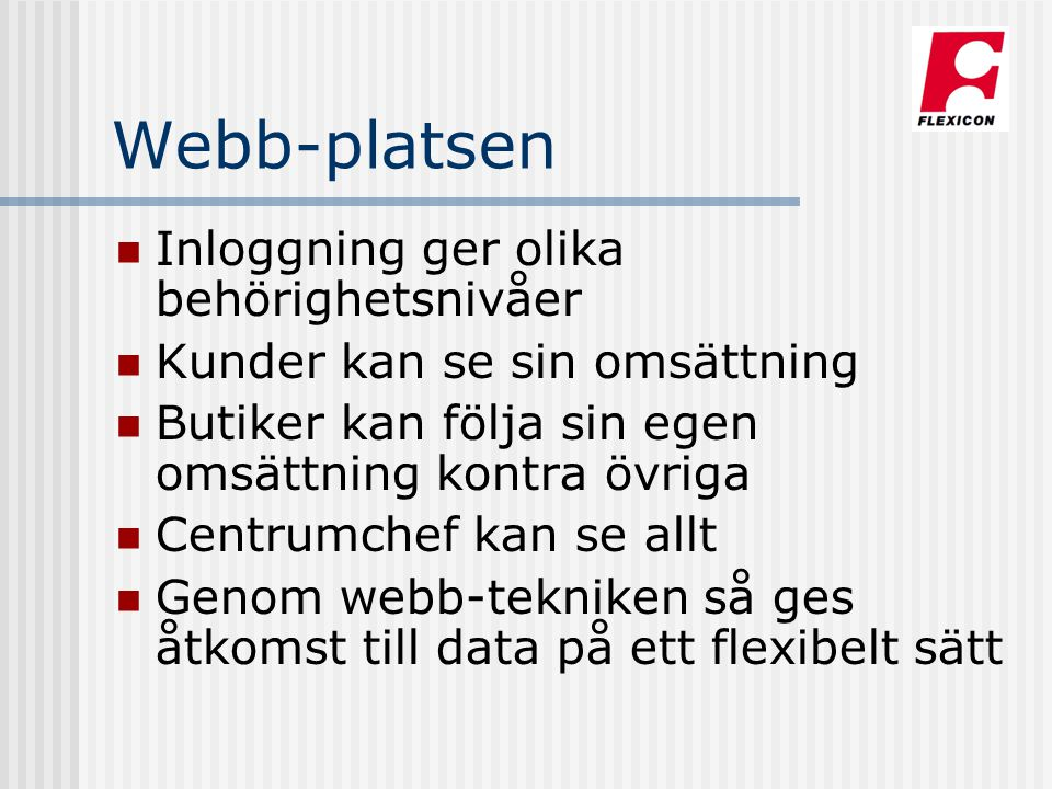 Webb-platsen Inloggning ger olika behörighetsnivåer