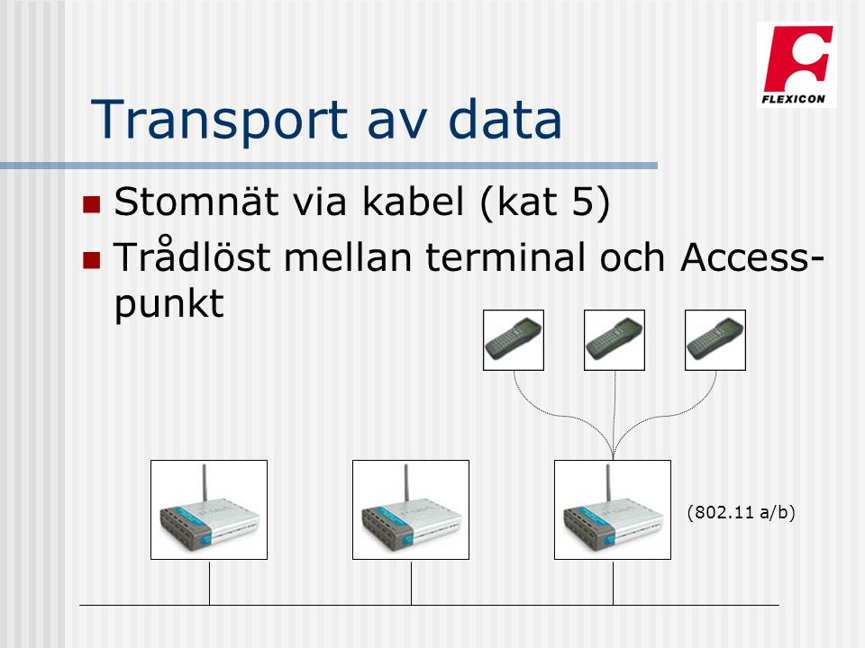 Transport av data Stomnät via kabel (kat 5)