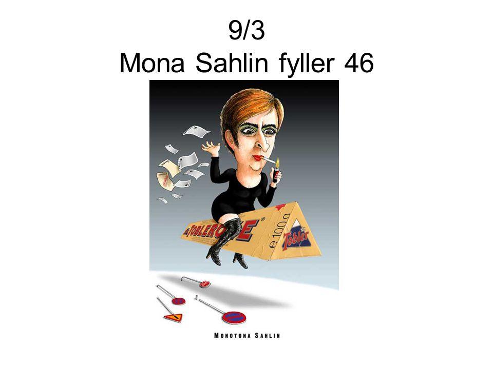 9/3 Mona Sahlin fyller 46