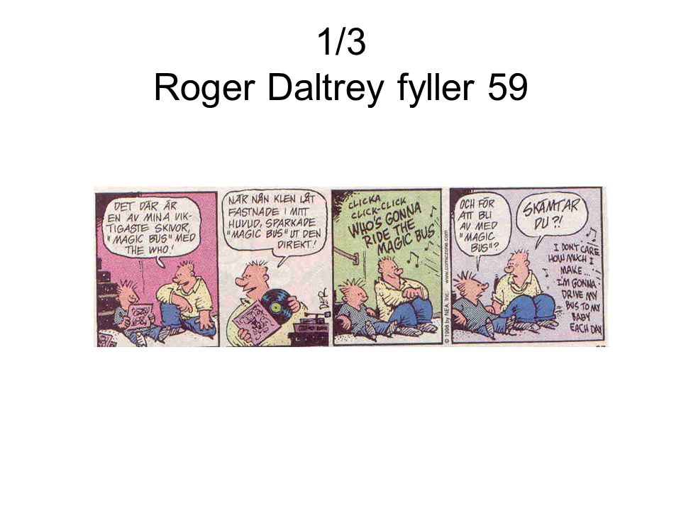 1/3 Roger Daltrey fyller 59
