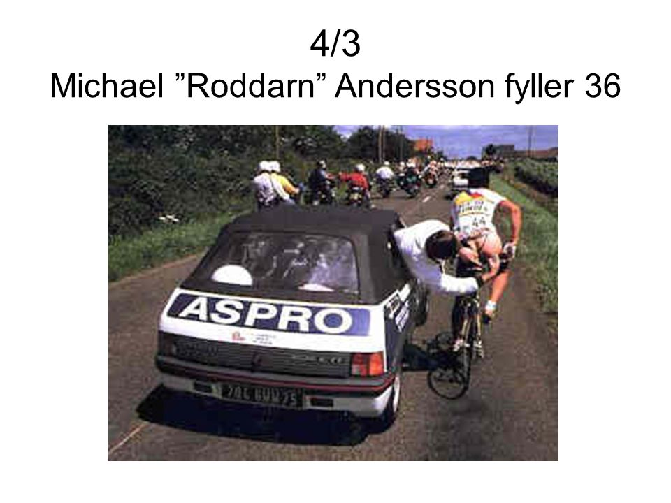 4/3 Michael Roddarn Andersson fyller 36