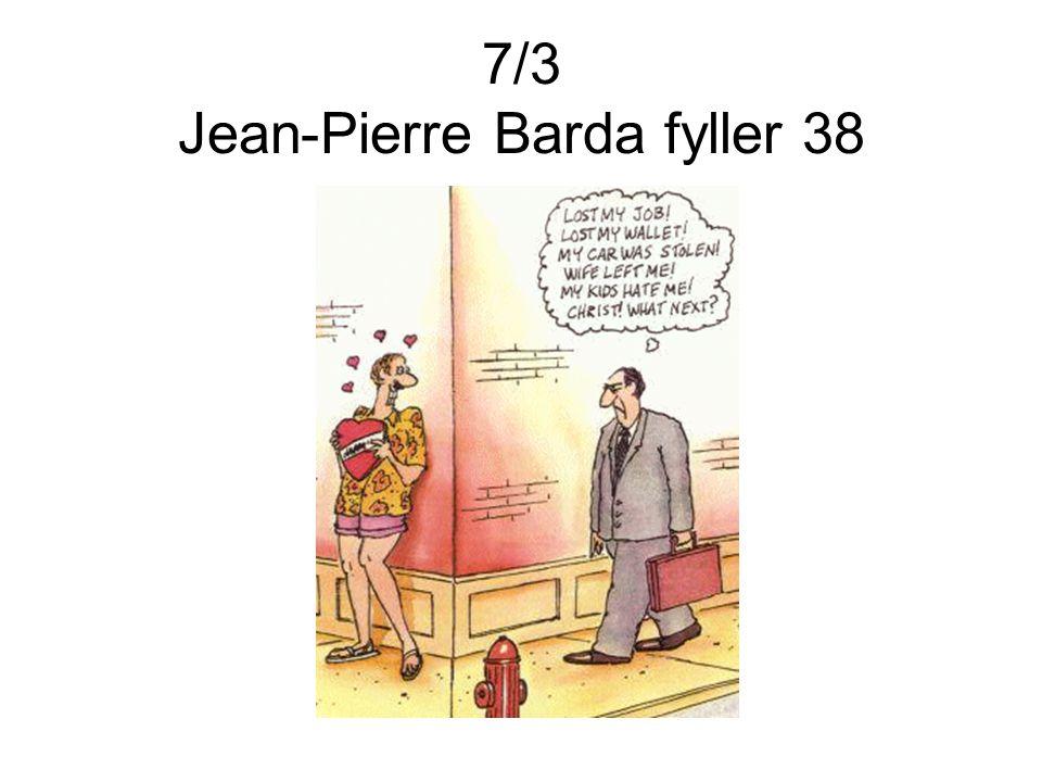 7/3 Jean-Pierre Barda fyller 38