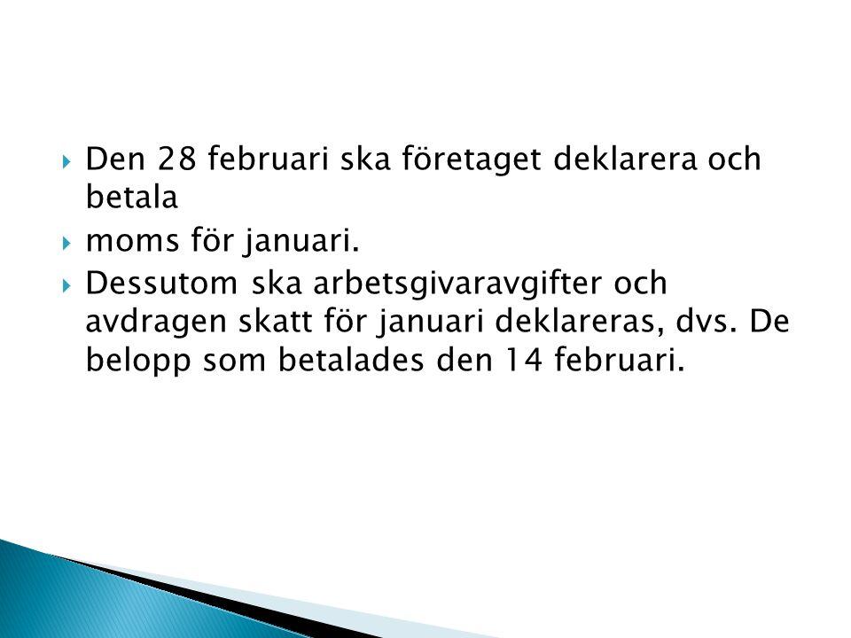 Den 28 februari ska företaget deklarera och betala