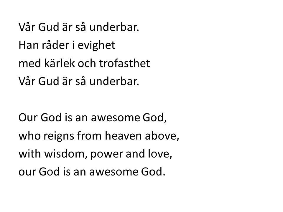 Vår Gud är så underbar.