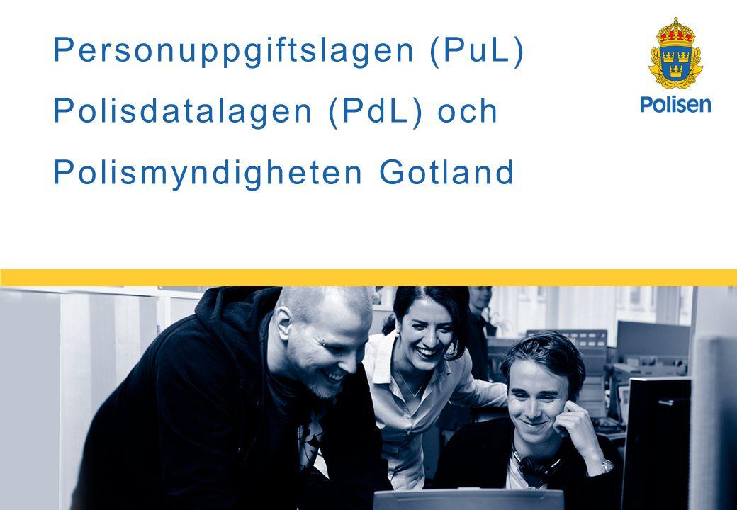 Personuppgiftslagen (PuL) Polisdatalagen (PdL) och Polismyndigheten Gotland