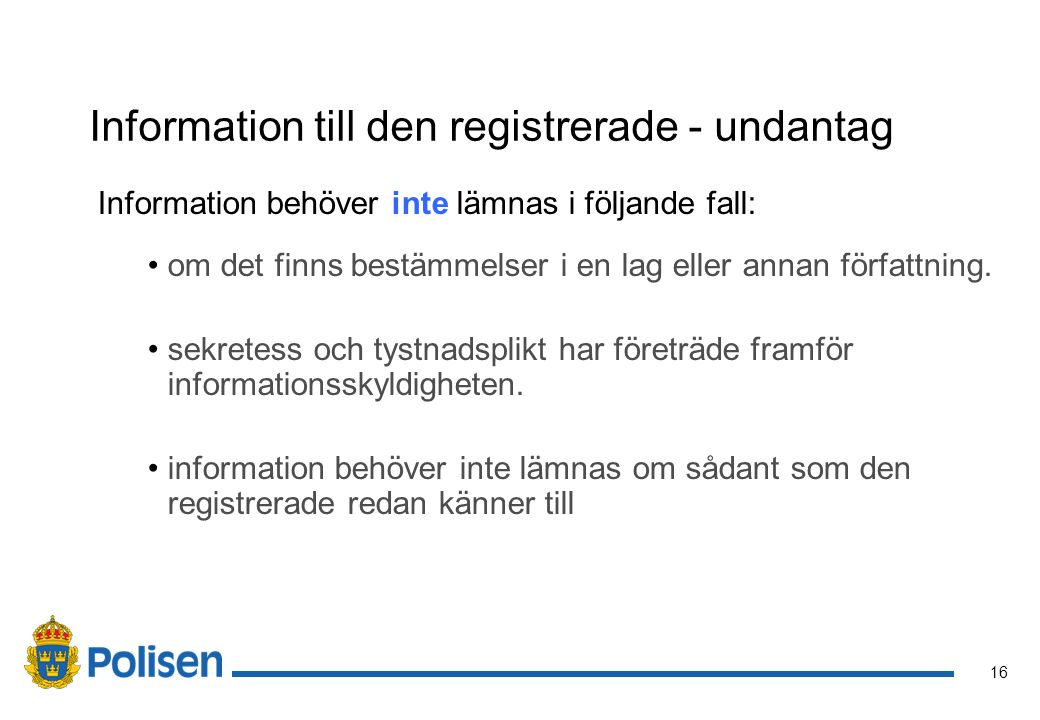Information till den registrerade - undantag