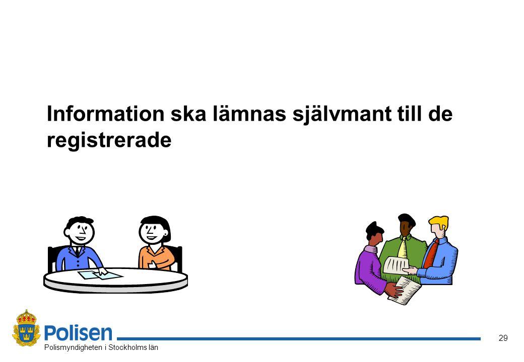 Information ska lämnas självmant till de registrerade