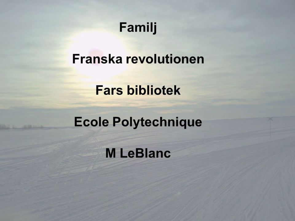 Familj Franska revolutionen Fars bibliotek Ecole Polytechnique M LeBlanc