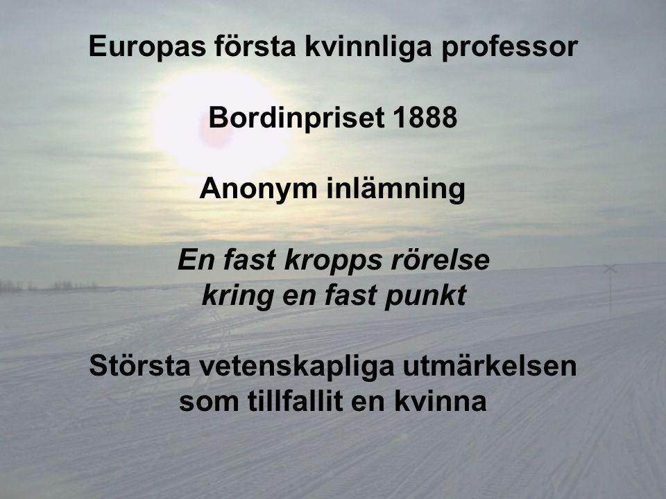 Europas första kvinnliga professor Bordinpriset 1888 Anonym inlämning
