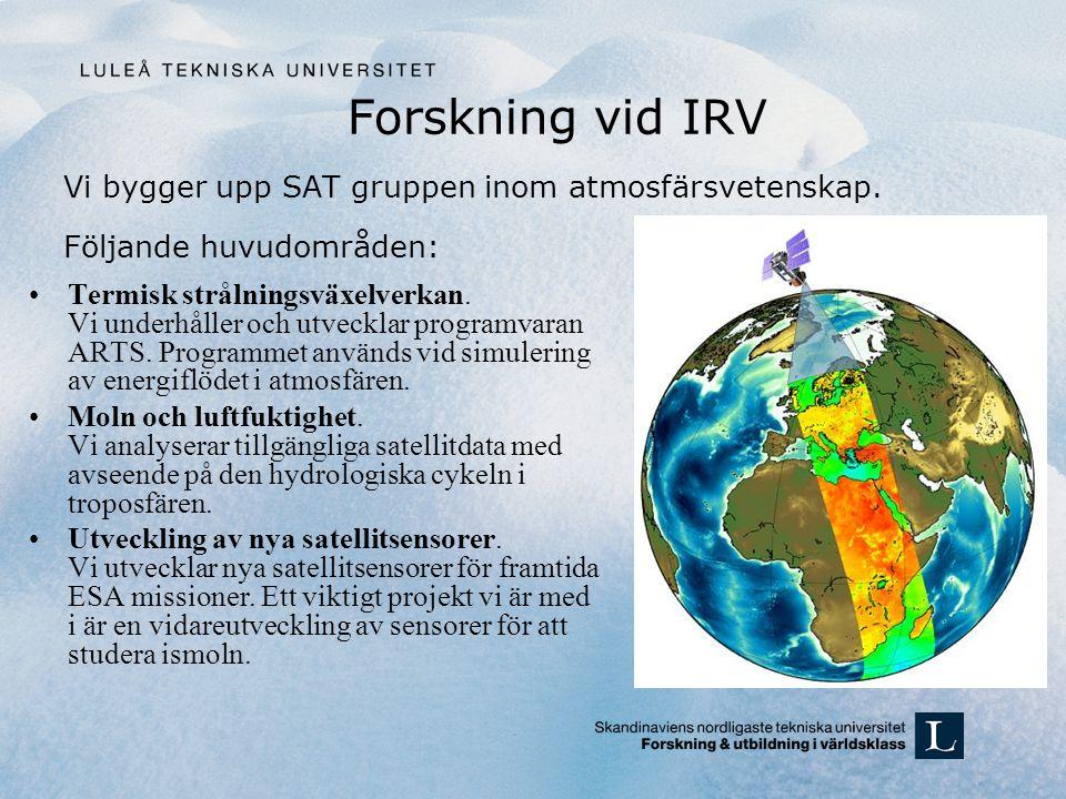 Forskning vid IRV Vi bygger upp SAT gruppen inom atmosfärsvetenskap. Följande huvudområden: