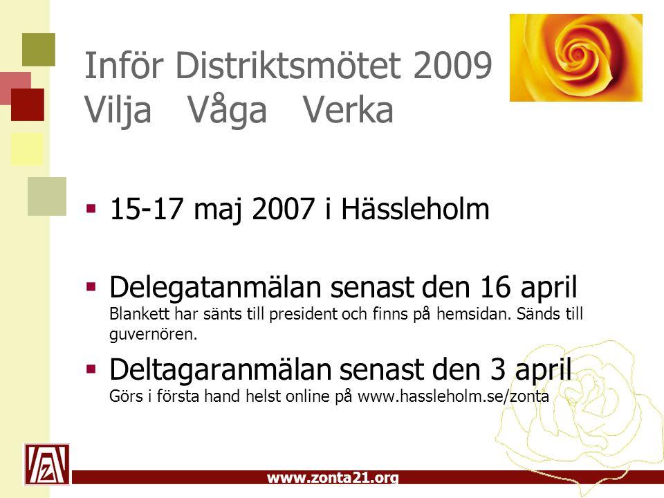 Inför Distriktsmötet 2009 Vilja Våga Verka