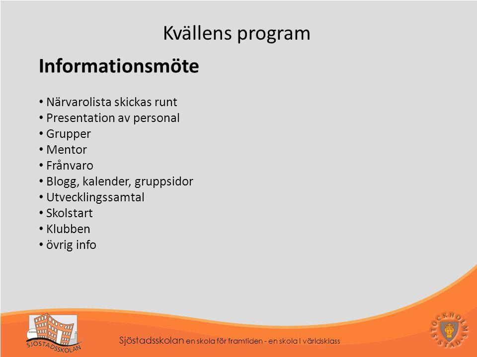 Kvällens program Informationsmöte Närvarolista skickas runt