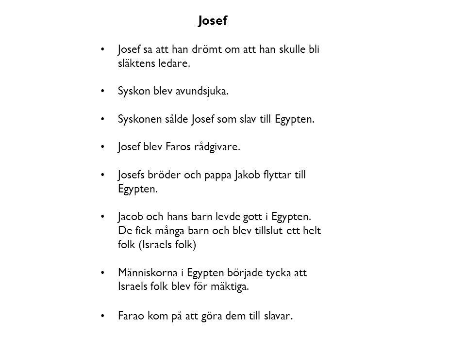 Josef Josef sa att han drömt om att han skulle bli släktens ledare.