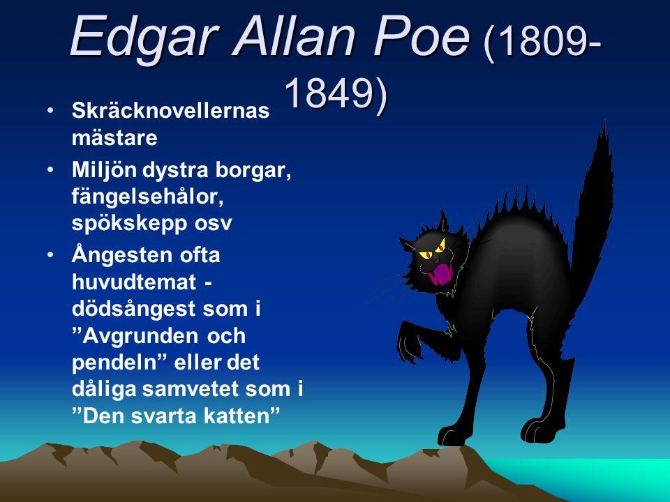 Edgar Allan Poe (1809-1849) Skräcknovellernas mästare