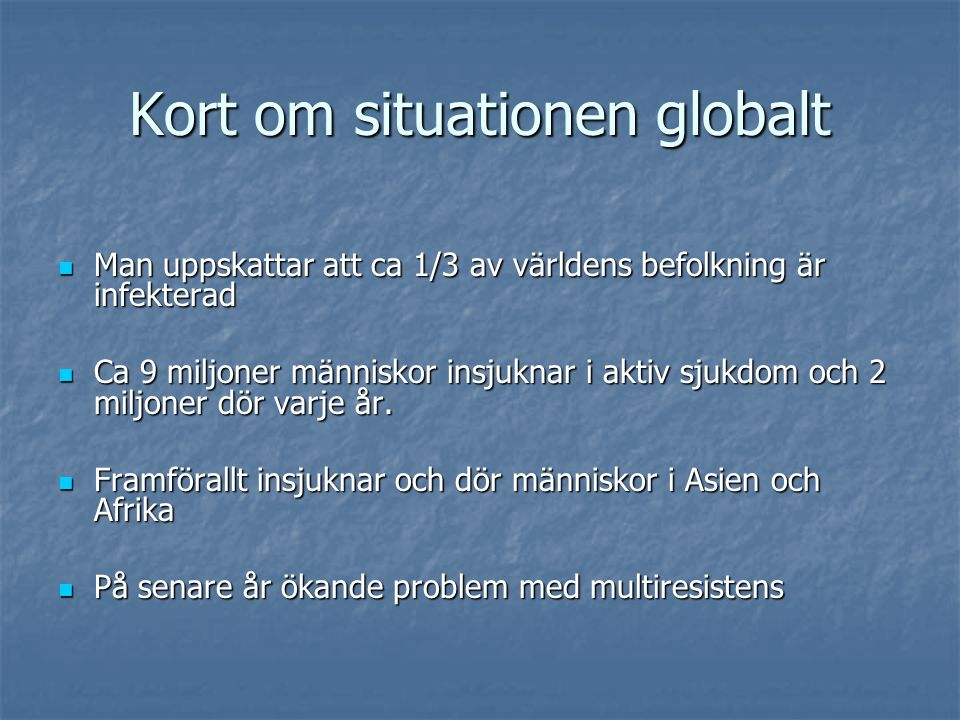 Kort om situationen globalt